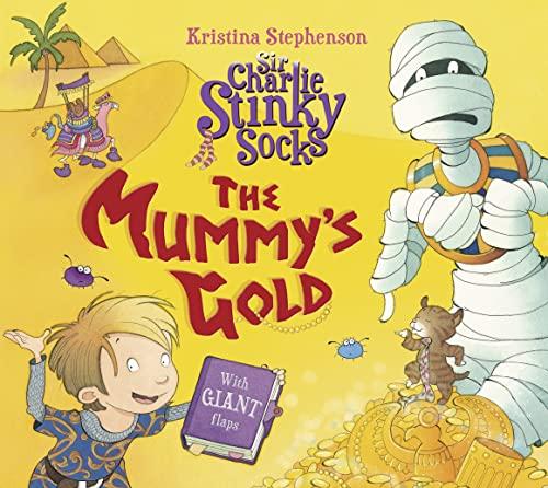 9781405268141: The Mummy's Gold (Sir Charlie Stinky Socks)