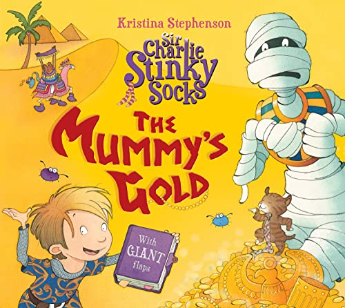 The Mummy's Gold (Sir Charlie Stinky Socks): Stephenson, Kristina