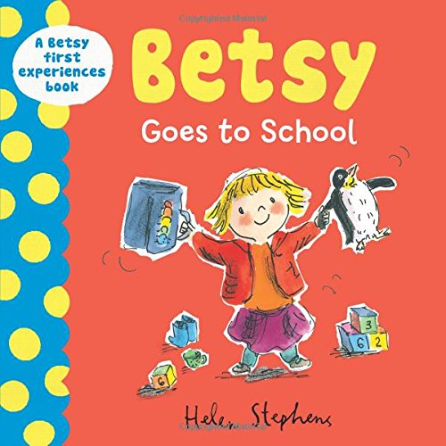 9781405268233: Betsy Goes to School (Betsy First Experiences)