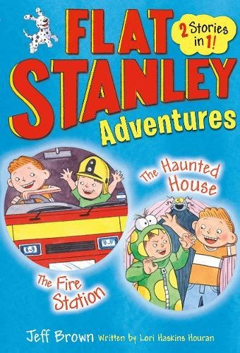Flat Stanley Adventures: The Haunted House and the Fire Station (Banana Books) (1405268468) by Lori Haskins Houran
