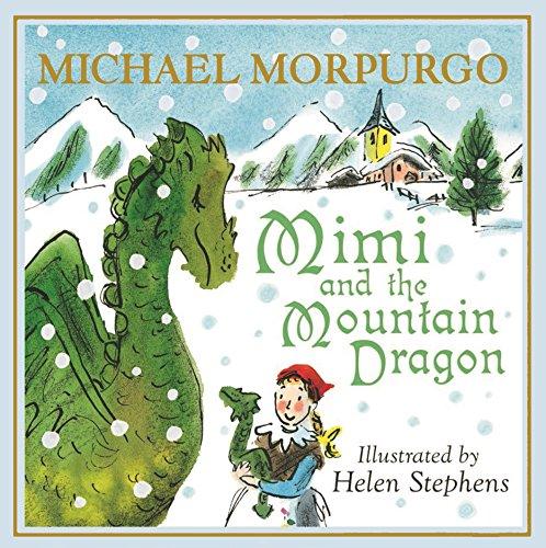 Mimi and the Mountain Dragon: Morpurgo, Michael