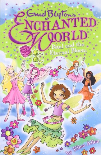 9781405269957: Enid Blyton's Enchanted World: Petal and the Eternal Bloom