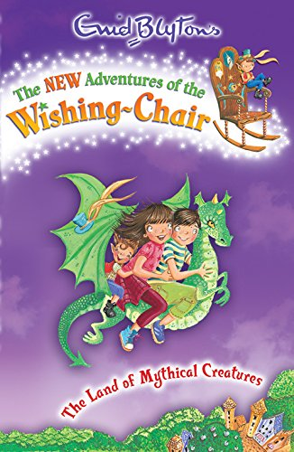 9781405270373: The Land of Mythical Creatures (The New Adventures of the Wishing-Chair)