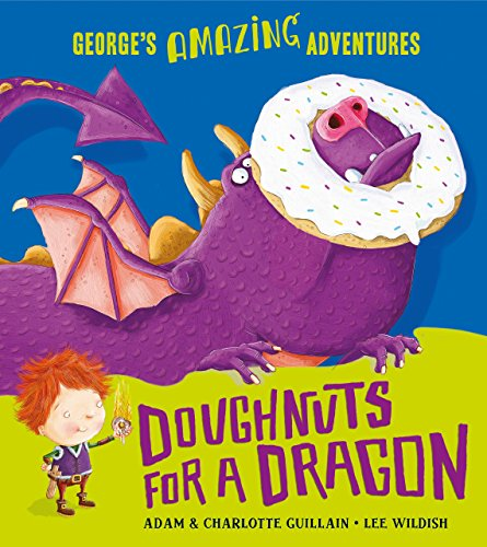 9781405270540: Doughnuts for a Dragon (George's Amazing Adventures)