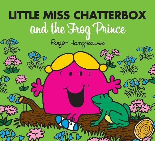 9781405271004: Little Miss Chatterbox and the Frog Prince (Mr. Men & Little Miss Magic)