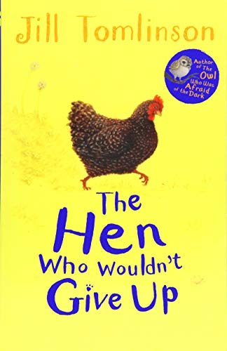 The Hen Who Wouldn't Give Up: Jill Tomlinson (author),