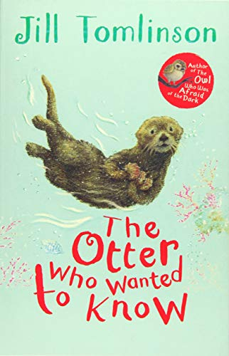 The Otter Who Wanted to Know: Jill Tomlinson (author),