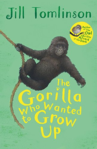 The Gorilla Who Wanted to Grow Up: Jill Tomlinson (author),