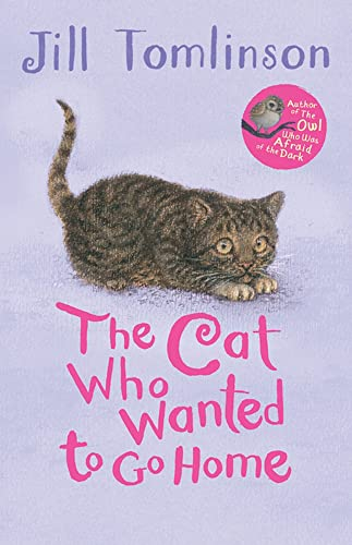 The Cat Who Wanted to Go Home: Jill Tomlinson (author),