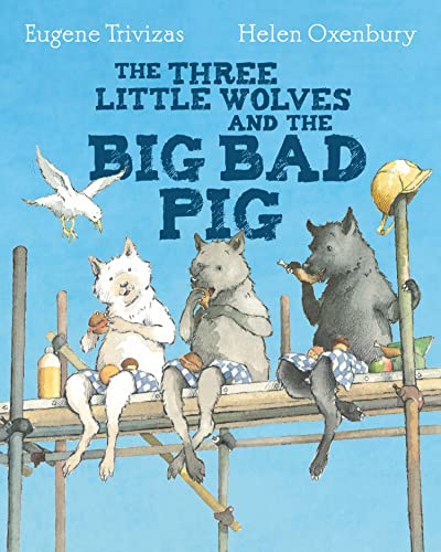 9781405275033: The Three Little Wolves and the Big Bad Pig