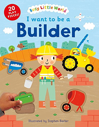 9781405275644: I Want to Be a Builder (Busy Little World)