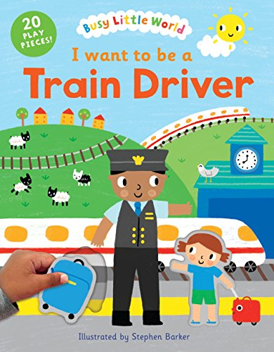9781405276405: I Want to Be a Train Driver (Busy Little World)