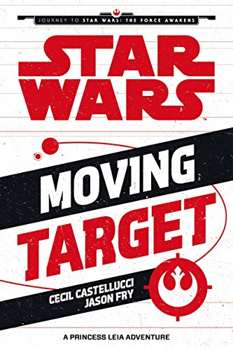9781405277877: Moving Target (Journey to Star Wars: The Force Awakens)