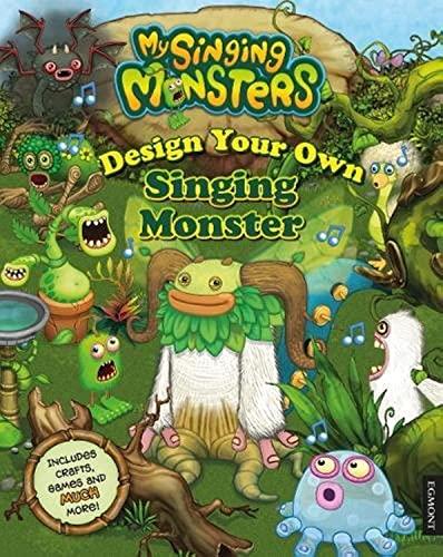 Design Your Own Singing Monster (My Singing: Egmont UK