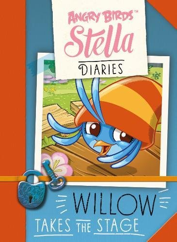 9781405278836: Willow Takes the Stage (Angry Birds Stella Diaries)