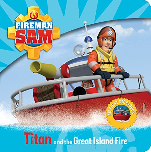 9781405279734: Fireman Sam: My First Storybook: Titan and the Great Island Fire