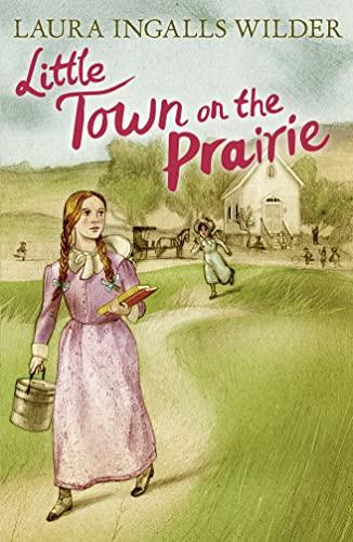 Little Town on the Prairie (Little House on the Prairie): Laura Ingalls Wilder