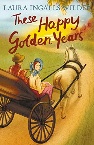 9781405280174: These Happy Golden Years (Little House on the Prairie)