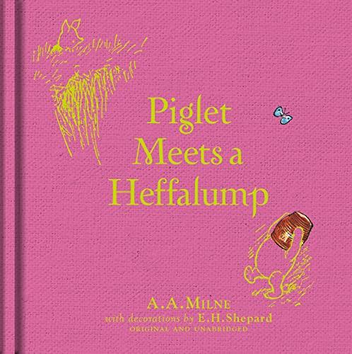 Piglet Meets a Heffalump: A. A. Milne