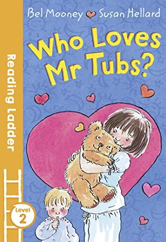 9781405282055: Who Loves Mr Tubs? (Reading Ladder)