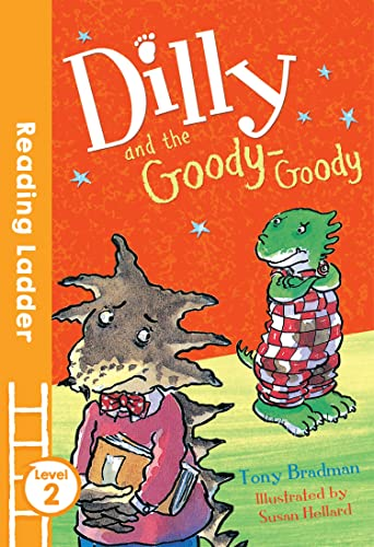 9781405282222: Dilly and the Goody Goody (Reading Ladder)