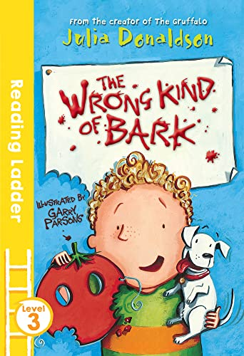 9781405282376: The Wrong Kind of Bark (Reading Ladder Level 3)