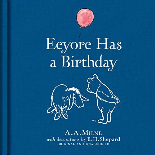 Eeyore Has a Birthday: A. A. Milne
