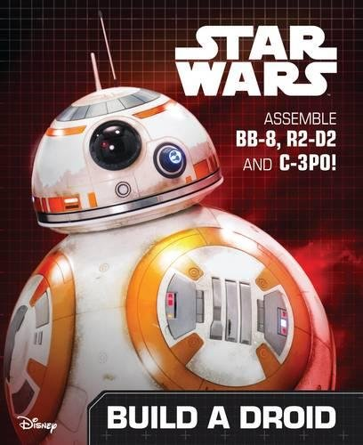 9781405282963: Star Wars the Force Awakens Build a Droid: Assemble BB-8, R2-D2 and C-3PO