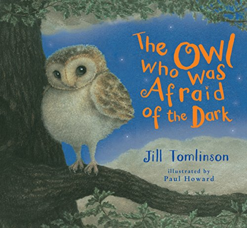 The Owl Who Was Afraid of the: Jill Tomlinson (author),