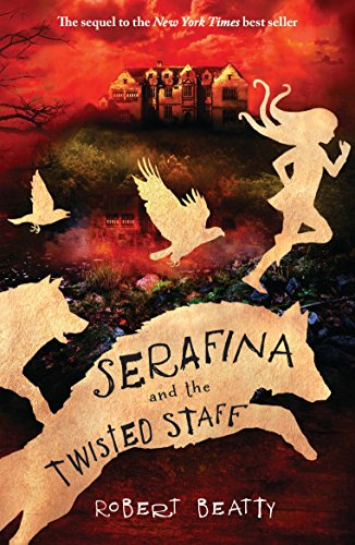 9781405284158: Serafina And The Twisted Staff (The Serafina Series)