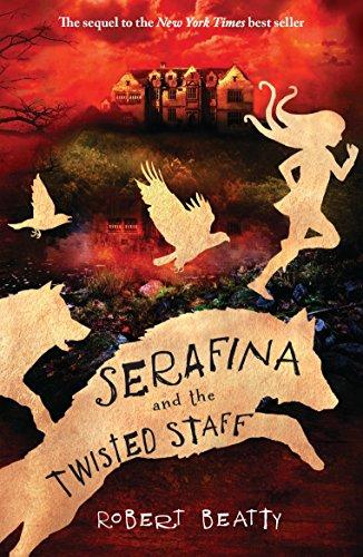 9781405284158: Serafina And The Twisted Staff (The Serafina Series)