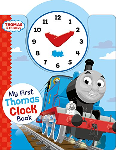 Thomas & Friends: My First Thomas Clock Book (My First Thomas Books): Egmont Publishing UK
