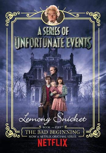 9781405290647: The Bad Beginning: Netflix Tie-In Edition (A Series of Unfortunate Events)