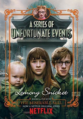 9781405290678: The Miserable Mill: Netflix Tie-In Edition (A Series of Unfortunate Events)