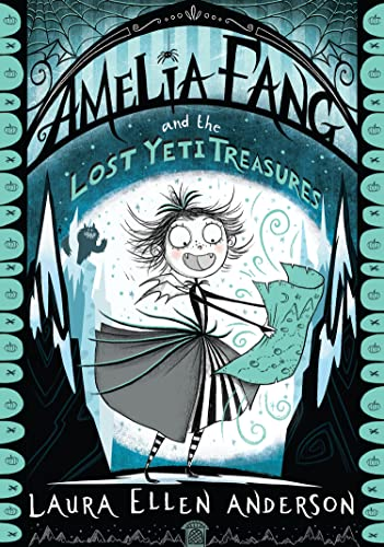 9781405293921: Amelia Fang and the Lost Yeti Treasures (The Amelia Fang Series)