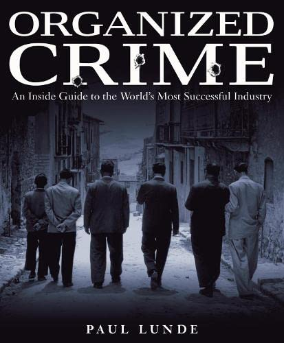 9781405300001: Organized Crime: An Inside Guide to the World's Most Successful Industry