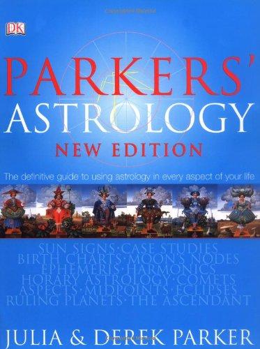 Parkers' Astrology: New Edition - Julia Parker, Derek Parker