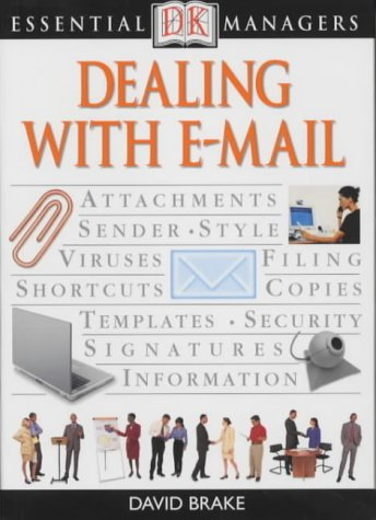 Dealing with E-mail (Essential Managers): David R Brake