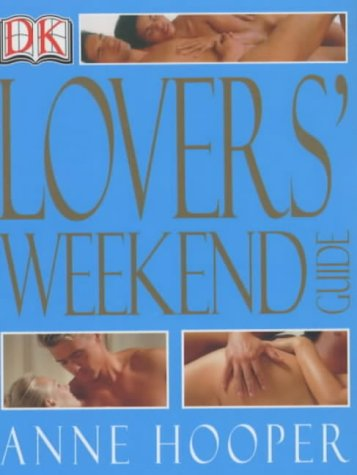 Lovers' Weekend Guide (9781405300391) by Anne Hooper