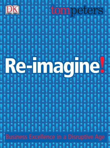 9781405300490: Re-imagine!: Business Excellence in a Disruptive Age