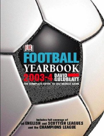9781405300537: Football Yearbook 2003-4 2003-2004: The Complete Guide to the World Game
