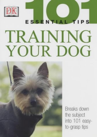 9781405301664: Training Your Dog (101 Essential Tips)