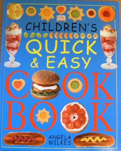 Children's Quick and Easy Cookbook: Angela Wilkes