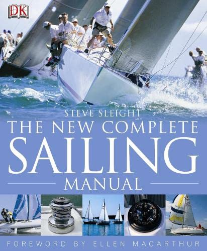 The New Complete Sailing Manual: Sleight, Steve