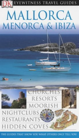 Mallorca, Menorca, Ibiza (DK Eyewitness Travel Guide) (140530281X) by Gill, John; Peters, Helen; Micula, Grzegorz
