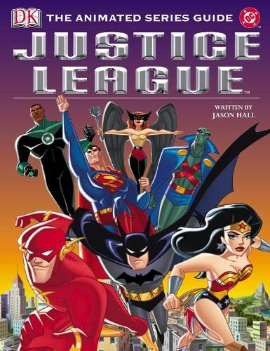"""Justice League"""" Animated Series Guide: Hall, Jason"""
