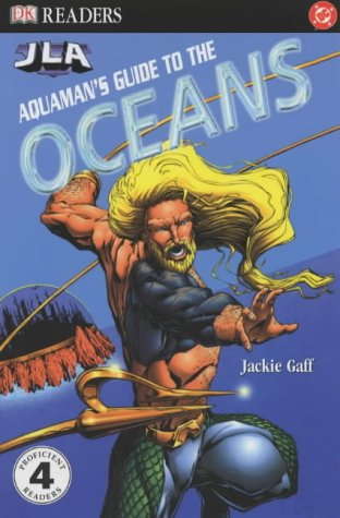 9781405304269: Aquaman's Guide to the Ocean (Justice League of America Reader)