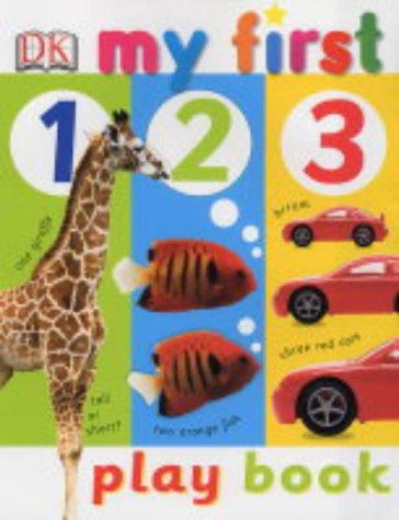 My First 123 Play Book: Dorling Kindersley Publishers Ltd