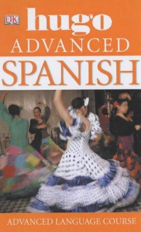 9781405304832: Spanish Advanced: Hugo Language Course (Hugo Advanced CD Language Course)