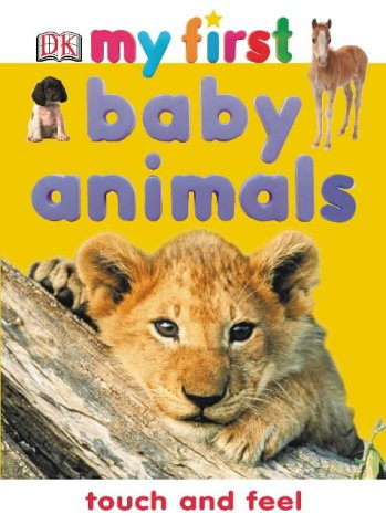 9781405305440: My First Baby Animals Touch and Feel